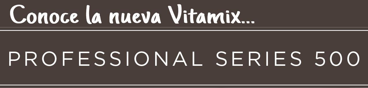 Vitamix PRO500 - Súper